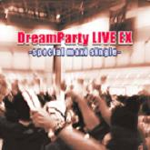 DreamParty LIVE EX Special Maxi Single